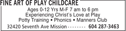 Fine Art of Play Childcare (604-287-3463) - Annonce illustrée======= - Ages 0-12 Yrs M-F 7 am to 6 pm Experiencing Christ's Love at Play Potty Training ¿ Phonics ¿ Manners Club