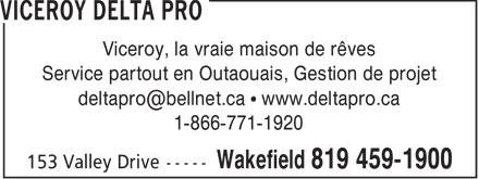 Viceroy Delta Pro (819-459-1900) - Display Ad - Viceroy, la vraie maison de rêves Service partout en Outaouais, Gestion de projet 1-866-771-1920