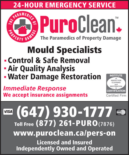 Puroclean Emergency Restoration Services (416-241-5777) - Annonce illustrée======= - Mould Specialists Control & Safe Removal Air Quality Analysis Water Damage Restoration (647) 930-1777 Toll Free (877) 261-PURO (7876) www.puroclean.ca/pers-on Licensed and Insured Independently Owned and Operated