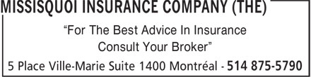 "La Compagnie D'Assurance Missisquoi (514-875-5790) - Display Ad - Consult Your Broker"" ""For The Best Advice In Insurance"