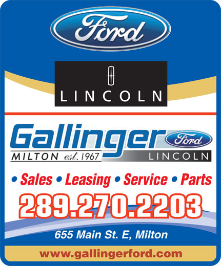 Gallinger Ford Lincoln (905-875-3673) - Annonce illustrée======= - THE FORD STORE Sales   Leasing   Service   Parts 289.270.2203 655 Main St. E, Milton www.gallingerford.com
