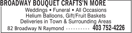 Broadway Bouquets (403-752-4226) - Annonce illustrée======= - Weddings • Funeral • All Occasions Helium Balloons, Gift/Fruit Baskets Deliveries in Town & Surrounding Areas