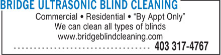 """Bridge Ultrasonic Blind Cleaning (403-317-4767) - Annonce illustrée======= - Commercial • Residential • """"By Appt Only"""" We can clean all types of blinds www.bridgeblindcleaning.com"""