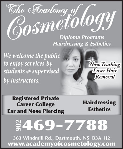 Academy Of Cosmetology (902-469-7788) - Annonce illustrée======= - Now Teaching Laser Hair Removal Registered Private Hairdressing Career College Esthetics Ear and Nose Piercing