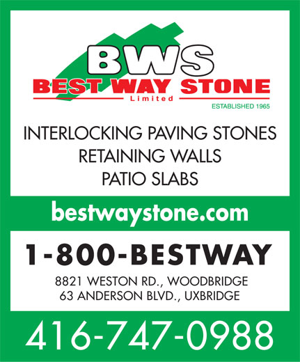 Best Way Stone Ltd (416-747-0988) - Annonce illustrée======= - INTERLOCKING PAVING STONES RETAINING WALLS PATIO SLABS bestwaystone.com 1-800-BESTWAY 8821 WESTON RD., WOODBRIDGE 63 ANDERSON BLVD., UXBRIDGE 416-747-0988  INTERLOCKING PAVING STONES RETAINING WALLS PATIO SLABS bestwaystone.com 1-800-BESTWAY 8821 WESTON RD., WOODBRIDGE 63 ANDERSON BLVD., UXBRIDGE 416-747-0988  INTERLOCKING PAVING STONES RETAINING WALLS PATIO SLABS bestwaystone.com 1-800-BESTWAY 8821 WESTON RD., WOODBRIDGE 63 ANDERSON BLVD., UXBRIDGE 416-747-0988  INTERLOCKING PAVING STONES RETAINING WALLS PATIO SLABS bestwaystone.com 1-800-BESTWAY 8821 WESTON RD., WOODBRIDGE 63 ANDERSON BLVD., UXBRIDGE 416-747-0988