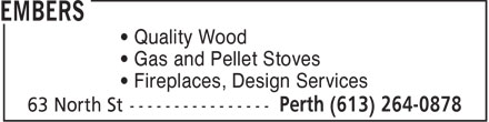 Embers (613-264-0878) - Display Ad - Quality Wood Gas and Pellet Stoves Fireplaces, Design Services