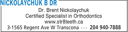 Kildonan & Selkirk Orthodontics (204-940-7888) - Display Ad - Dr. Brent Nickolaychuk Certified Specialist in Orthodontics www.str8teeth.ca  Dr. Brent Nickolaychuk Certified Specialist in Orthodontics www.str8teeth.ca  Dr. Brent Nickolaychuk Certified Specialist in Orthodontics www.str8teeth.ca  Dr. Brent Nickolaychuk Certified Specialist in Orthodontics www.str8teeth.ca  Dr. Brent Nickolaychuk Certified Specialist in Orthodontics www.str8teeth.ca  Dr. Brent Nickolaychuk Certified Specialist in Orthodontics www.str8teeth.ca  Dr. Brent Nickolaychuk Certified Specialist in Orthodontics www.str8teeth.ca  Dr. Brent Nickolaychuk Certified Specialist in Orthodontics www.str8teeth.ca  Dr. Brent Nickolaychuk Certified Specialist in Orthodontics www.str8teeth.ca  Dr. Brent Nickolaychuk Certified Specialist in Orthodontics www.str8teeth.ca