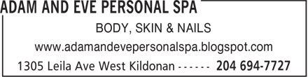 Adam And Eve Personal Spa (204-694-7727) - Display Ad - BODY, SKIN & NAILS www.adamandevepersonalspa.blogspot.com