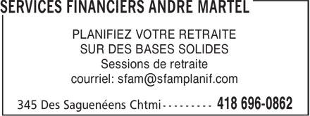 Services Financiers André Martel (418-696-0862) - Annonce illustrée======= - PLANIFIEZ VOTRE RETRAITE SUR DES BASES SOLIDES Sessions de retraite