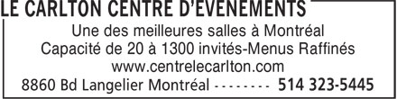 Centre de Réception et de Congrès Le Carlton (514-323-5445) - Annonce illustrée======= - Une des meilleures salles à Montréal Capacité de 20 à 1300 invités-Menus Raffinés www.centrelecarlton.com
