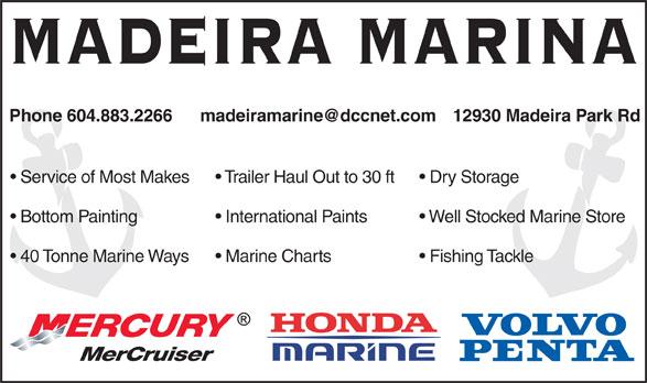 Madeira Marina (1980) Ltd (604-883-2266) - Annonce illustrée======= - MADEIRA MARINA Fishing Tackle Phone 604.883.2266 Service of Most Makes  Trailer Haul Out to 30 ft  Dry Storage Bottom Painting International Paints Well Stocked Marine Store 40 Tonne Marine Ways  Marine Charts