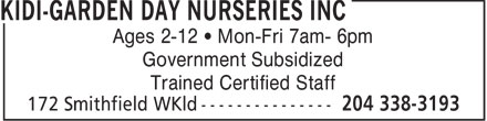 Kidi-Garden Day Nurseries Inc (204-338-3193) - Annonce illustrée======= - Ages 2-12   Mon-Fri 7am- 6pm Government Subsidized Trained Certified Staff