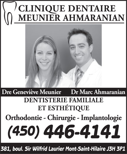 Clinique Dentaire Meunier Ahmaranian (450-446-4141) - Annonce illustrée======= - (450) 446-4141 381, boul. Sir Wilfrid Laurier Mont-Saint-Hilaire J3H 3P1
