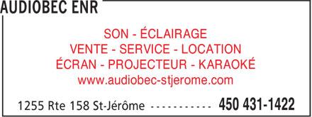 Audiobec Enr (450-431-1422) - Annonce illustrée======= - SON - ÉCLAIRAGE VENTE - SERVICE - LOCATION ÉCRAN - PROJECTEUR - KARAOKÉ www.audiobec-stjerome.com