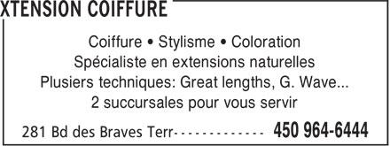 Xtension Coiffure (450-964-6444) - Annonce illustrée======= - Coiffure • Stylisme • Coloration Spécialiste en extensions naturelles Plusiers techniques: Great lengths, G. Wave... 2 succursales pour vous servir