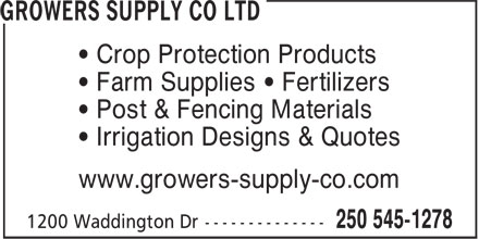 Growers Supply Co Ltd (250-545-1278) - Display Ad - • Farm Supplies • Fertilizers • Post & Fencing Materials • Irrigation Designs & Quotes • Crop Protection Products www.growers-supply-co.com