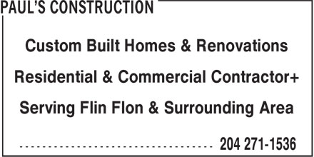 Paul's Construction (204-271-1536) - Display Ad - Custom Built Homes & Renovations Residential & Commercial Contractor+ Serving Flin Flon & Surrounding Area