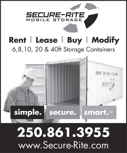 Secure-Rite Mobile Storage (250-861-3955) - Display Ad - 6,8,10, 20 & 40ft Storage Containers 250.861.3955 www.Secure-Rite.com