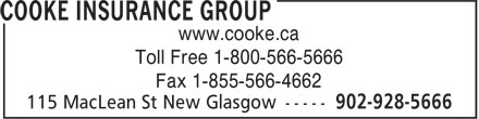 Cooke Insurance Group (902-566-5666) - Annonce illustrée======= - www.cooke.ca Toll Free 1-800-566-5666 Fax 1-855-566-4662