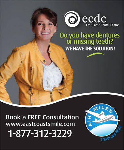East Coast Dental Centre (1-877-312-3229) - Display Ad -
