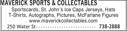 Maverick Sports & Collectables (709-738-2888) - Display Ad - T-Shirts, Autographs, Pictures, McFarlane Figures www.maverickcollectables.com Sportscards, St. John's Ice Caps Jerseys, Hats