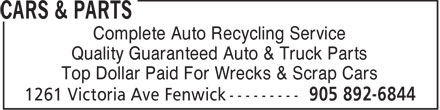Cars & Parts (905-892-6844) - Annonce illustrée======= - Complete Auto Recycling Service Quality Guaranteed Auto & Truck Parts Top Dollar Paid For Wrecks & Scrap Cars