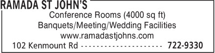 Ramada Hotel (709-722-9330) - Display Ad - Conference Rooms (4000 sq ft) Banquets/Meeting/Wedding Facilities www.ramadastjohns.com