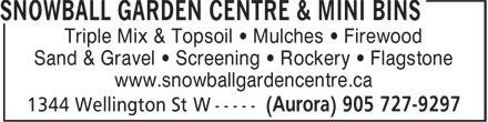 Snowball Garden Centre & Mini Bins (905-727-9297) - Annonce illustrée======= - Triple Mix & Topsoil • Mulches • Firewood Sand & Gravel • Screening • Rockery • Flagstone www.snowballgardencentre.ca