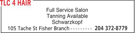 TLC 4 Hair (204-372-8779) - Annonce illustrée======= - Full Service Salon Tanning Available Schwarzkopf