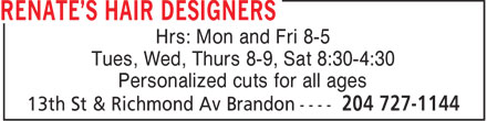 Renate's Hair Designers (204-727-1144) - Annonce illustrée======= - Hrs: Mon and Fri 8-5 Tues, Wed, Thurs 8-9, Sat 8:30-4:30 Personalized cuts for all ages