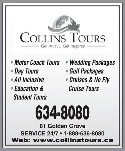 Collins Tours And Consulting Ltd (506-634-8080) - Annonce illustrée======= - 81 Golden Grove 634-8080 SERVICE 24/7   1-888-636-8080 Web: www.collinstours.ca