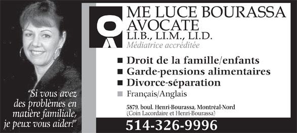 Me Luce Bourassa Avocate (514-326-9996) - Annonce illustrée======= - AVOCATE Médiatrice accréditée Droit de la famille/enfants Garde-pensions alimentaires Divorce-séparation Français/Anglais Si vous avez des problèmes en 5879, boul. Henri-Bourassa, Montréal-Nord (Coin Lacordaire et Henri-Bourassa) matière familiale, je peux vous aider! 514-326-9996