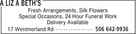 A Liz a Beth's (506-642-9936) - Display Ad - Fresh Arrangements, Silk Flowers Special Occasions, 24 Hour Funeral Work Delivery Available