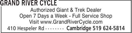Grand River Cycle (519-624-5814) - Display Ad - Authorized Giant & Trek Dealer Open 7 Days a Week - Full Service Shop Visit www.GrandRiverCycle.com