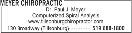 Meyer Chiropractic (519-688-1800) - Display Ad - Dr. Paul J. Meyer Computerized Spiral Analysis www.tillsonburgchiropractor.com