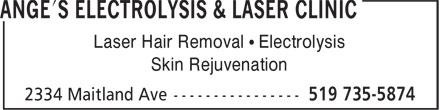 Ange's Electrolysis & Laser Clinic (519-735-5874) - Annonce illustrée======= - Laser Hair Removal • Electrolysis Skin Rejuvenation Skin Rejuvenation Laser Hair Removal • Electrolysis Laser Hair Removal • Electrolysis Skin Rejuvenation
