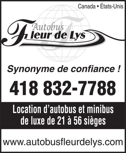 Autobus Fleur de Lys (418-832-7788) - Annonce illustrée======= - Location d autobus et minibus de luxe de 21 à 56 sièges Location d autobus et minibus Canada   États-Unis Synonyme de confiance ! 418 832-7788 de luxe de 21 à 56 sièges www.autobusfleurdelys.com