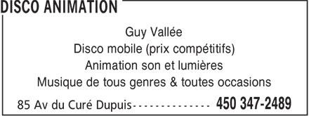 Disco Animation (450-347-2489) - Annonce illustrée======= - Guy Vallée Disco mobile (prix compétitifs) Animation son et lumières Musique de tous genres & toutes occasions