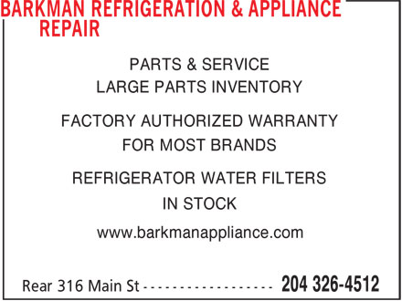 Barkman Appliance Service Ltd (204-326-4512) - Annonce illustrée======= - PARTS & SERVICE LARGE PARTS INVENTORY FACTORY AUTHORIZED WARRANTY FOR MOST BRANDS REFRIGERATOR WATER FILTERS IN STOCK www.barkmanappliance.com