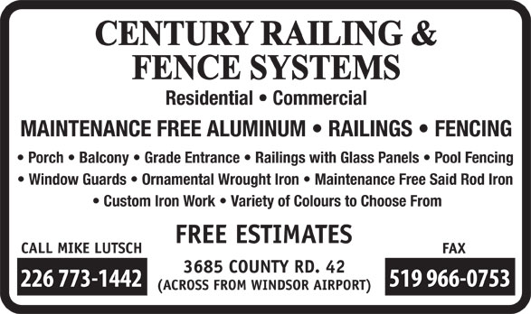 Century Railing Systems Inc (519-966-3006) - Display Ad - Residential   Commercial MAINTENANCE FREE ALUMINUM   RAILINGS   FENCING Porch   Balcony   Grade Entrance   Railings with Glass Panels   Pool Fencing Window Guards   Ornamental Wrought Iron   Maintenance Free Said Rod Iron Custom Iron Work   Variety of Colours to Choose From