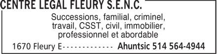 Centre Légal Fleury S.E.N.C. (514-564-4944) - Display Ad - Successions, familial, criminel, travail, CSST, civil, immobilier, professionnel et abordable Successions, familial, criminel, travail, CSST, civil, immobilier, professionnel et abordable
