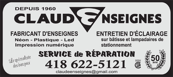 Claude Enseignes Inc (418-622-5121) - Annonce illustrée======= -