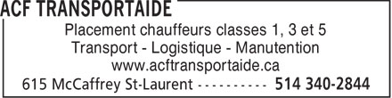 ACF Transportaide (514-340-2844) - Annonce illustrée======= - Placement chauffeurs classes 1, 3 et 5 Transport - Logistique - Manutention www.acftransportaide.ca  Placement chauffeurs classes 1, 3 et 5 Transport - Logistique - Manutention www.acftransportaide.ca