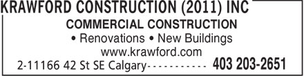Krawford Construction (2011) Inc (403-203-2651) - Display Ad - COMMERCIAL CONSTRUCTION Renovations   New Buildings www.krawford.com  COMMERCIAL CONSTRUCTION Renovations   New Buildings www.krawford.com