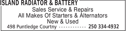 Island Radiator & Battery (250-334-4932) - Display Ad - Sales Service & Repairs All Makes Of Starters & Alternators New & Used