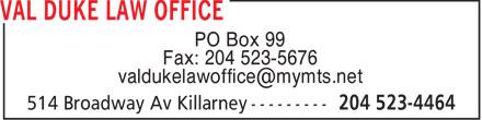 Val Duke Law Office (204-523-4464) - Display Ad - PO Box 99 Fax: 204 523-5676 valdukelawoffice@mymts.net