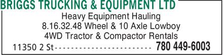 Briggs Trucking & Equipment Ltd (780-449-6003) - Annonce illustrée======= - Heavy Equipment Hauling 8.16.32.48 Wheel & 10 Axle Lowboy 4WD Tractor & Compactor Rentals