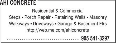 AHI Concrete (905-541-3297) - Display Ad - Residential & Commercial Steps • Porch Repair • Retaining Walls • Masonry Walkways • Driveways • Garage & Basement Flrs http://web.me.com/ahiconcrete