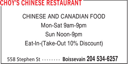 Choy's Chinese Restaurant (204-534-6257) - Annonce illustrée======= - CHINESE AND CANADIAN FOOD Mon-Sat 9am-9pm Sun Noon-9pm Eat-In-(Take-Out 10% Discount)