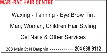 Mari-Rae Hair Centre (204-638-9112) - Annonce illustrée======= - Waxing - Tanning - Eye Brow Tint Man, Woman, Children Hair Styling Gel Nails & Other Services